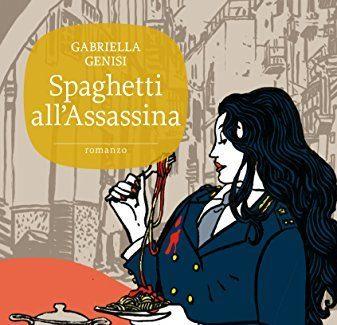 Spaghetti all'assassina – Gabriella Genisi